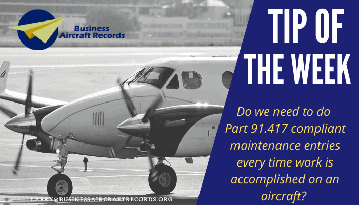 Business Aircraft Records Tip of hte Week - Part 91.417 compliant maintenance entries